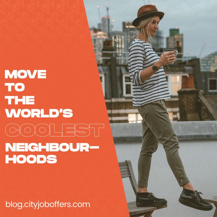 The coolest neighbourhoods