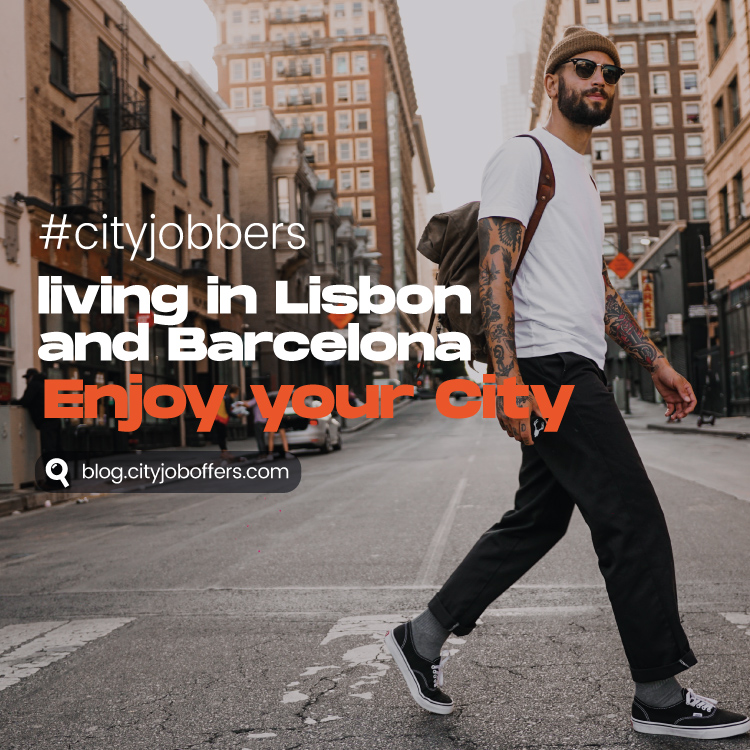 living in Lisbon and Barcelona