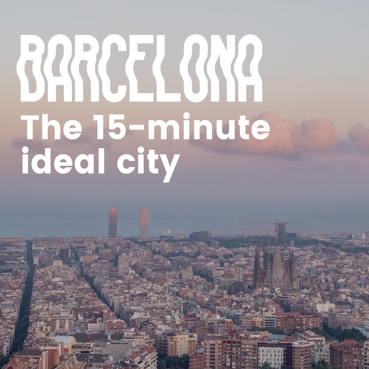 Barcelona the 15 minute ideal city