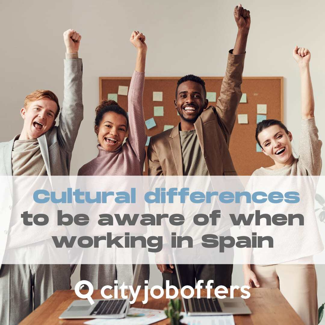 Cultural differences to be aware about working in spain